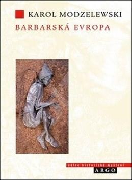 Barbarská Evropa - Karol Modzelewski