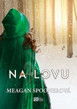 Na lovu - Meagan Spooner