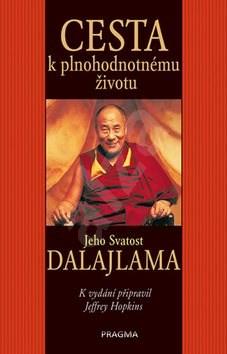 Cesta k plnohodnotnému životu - dalajlama Jeho Svatost; Jeffrey Hopkins