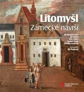 Litomyšl Zámecké návrší - Jiří Bláha; Petr Fiedler; Tomáš Knoz; Zdeňka Vydrová; Jiří Kroupa