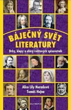 Báječný svět literatury - Alice Lily Neradová; Tomáš Hejna