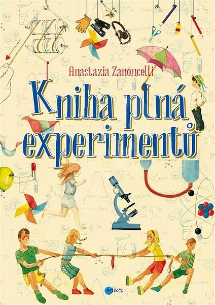 Kniha plná experimentů - Anastasia Zanoncelliová