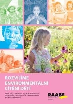 Rozvíjíme environmentální cítění dětí - Jenny Andresková; Markéta Kubecová; Michaela Kukačková