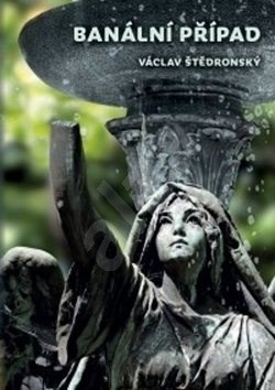 Banální případ - Václav Štědronský