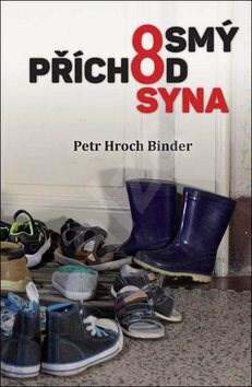 Osmý příchod syna - Petr Hroch Binder