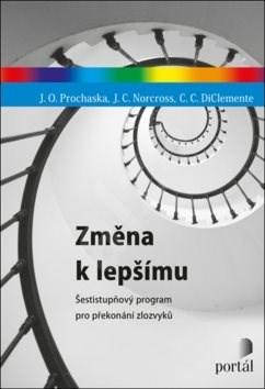 Změna k lepšímu: Šestistupňový program pro překonání zlozvyků - James O. Prochaska; John C. Norcross; Carlo C. DiClemente