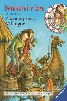 Zázračný meč Vikingov: Detektívi v čase - Fabian Lenk; Zuzana Dodoková