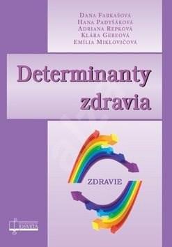 Derminanty zdravia: Zdravie - Dana Farkašová; Hana Padyšáková; Adriana Repková; Klára Gebeová; Emília Miklo...