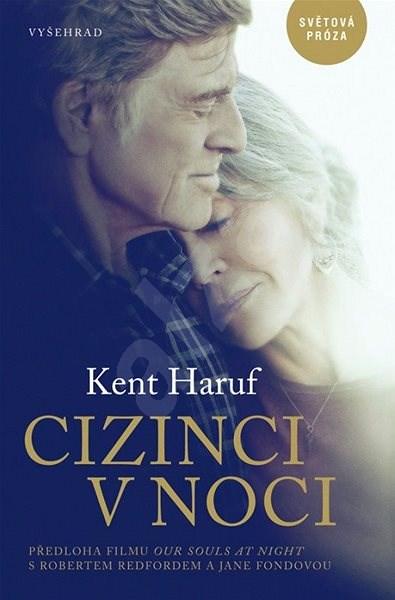 Cizinci v noci - Kent Haruf