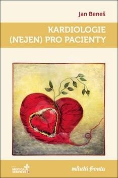 Kardiologie (nejen) pro pacienty - Jan Beneš
