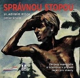 Správnou stopou - Vladimír Rogl