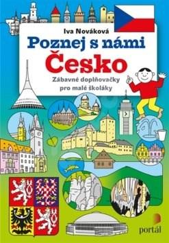 Poznej s námi Česko: Zábavné doplňovačky pro malé školáky - Iva Nováková