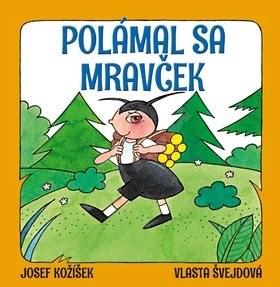 Polámal sa mravček - Josef Kožíšek; Vlasta Švejdová