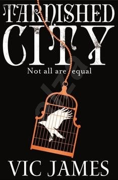 Tarnished City: Not all are equal. The Dark Gifts 2 -