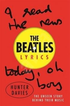 The Beatles Lyrics: The Unseen Story Behind Their Music -