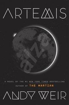 Artemis: A Novel - Andy Weir