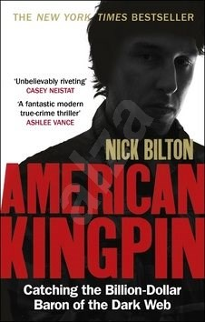 American Kingpin: The Epic Hunt for the Criminal Mastermind Behind the Silk Road Drugs Empire -
