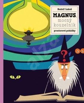 Magnus, mocný kouzelník: prostorové pohádky - Petra Bartíková