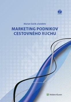 Marketing podnikov cestovného ruchu - Marian Gúčik