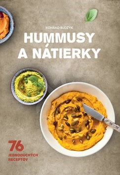 Hummusy a nátierky: 76 jednoduchých receptov - Konrad Budzyk