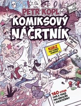 Komiksový náčrtník: Kurz pro tvůrce komiksů - Petr Kopl