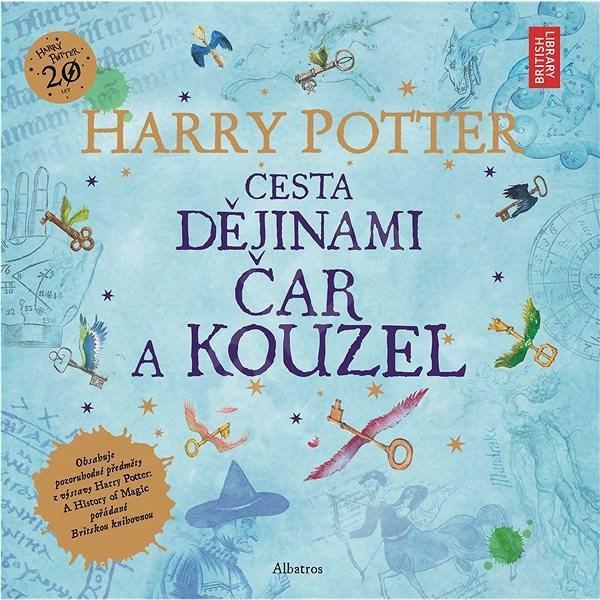 Harry Potter Cesta dějinami čar a kouzel - Joanne K. Rowlingová