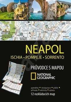 Neapol, Ischia, Pompeje, Sorrento: Průvodce s mapou National Geographic -