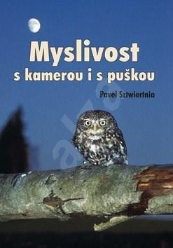 Myslivost s kamerou i s puškou - Pavel Sztwiertnia