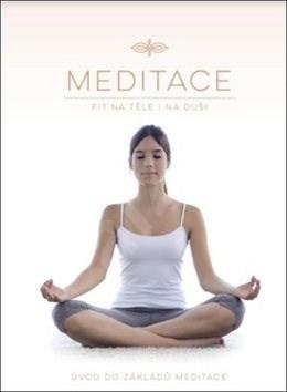 Meditace Fit na těle i na duši: Úvod do základů meditace -