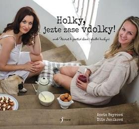 Holky, jezte zase vdolky!: aneb Návrat k poctivé slané a sladké kuchyni - Dita Janíková; Aneta Beyrová