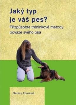 Jaký typ je váš pes - Denise Fenziová