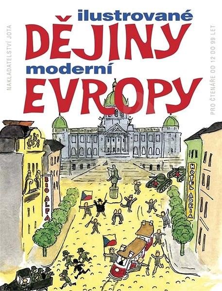 Ilustrované dějiny moderní Evropy: Pro čtenáře od 12 do 99 let - Hsi-Huey Liang