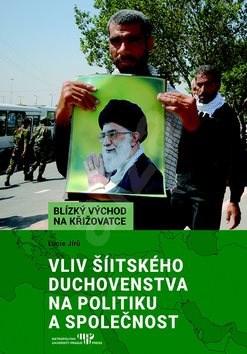 Vliv šíitského duchovenstva na politiku a společnost - Lucie Jírů