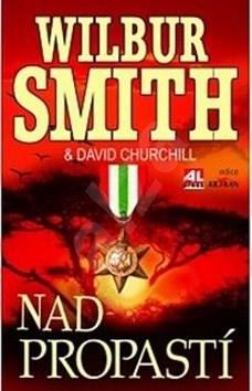 Nad propastí - Wilbur Smith; David Churchill