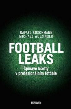 Football Leaks: Špinavé kšefty v profesionálním fotbale - Rafael Buschmann; Michael Wulzinger
