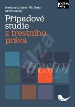 Případové studie z trestního práva - Bronislava Coufalová; Filip Ščerba; Zdeněk Kopečný
