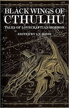 Black Wings of Cthulhu: Tales of Lovecraftian Horror - S. T. Joshi
