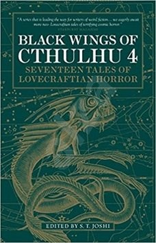 Black Wings of Cthulhu 4: Seventeen Tales of Lovecraftian Horror - S. T. Joshi
