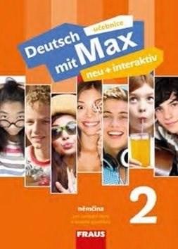 Deutsch mit Max neu + interaktiv 2 učebnice - Jana Tvrzníková; Oldřich Poul; Milena Zbranková