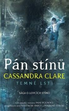 Pán stínů: Temné lsti 2 - Cassandra Clare