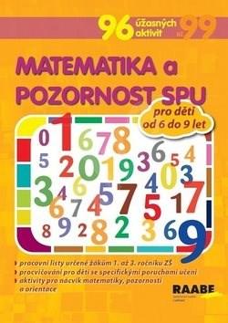 Matematika a pozornost SPU pro děti od 6 do 9 let  96 úžasných aktivit - 324a5fce79