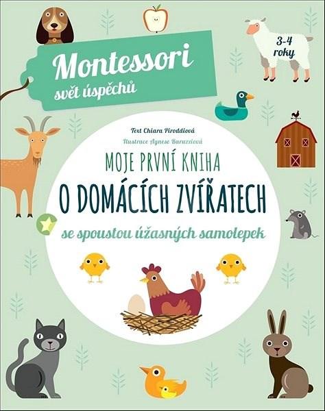 Moje první kniha o domácích zvířatech: se spoustou úžasných samolepek - Chiara Piroddi