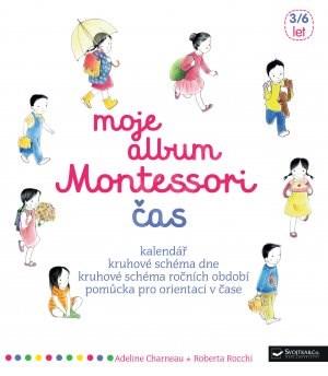 Moje album Montessori Čas - Adeline Charneau; Roberta Rocchi