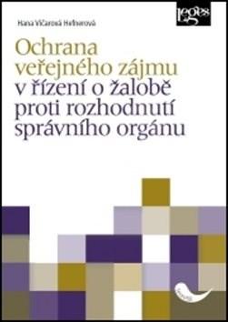 Ochrana veřejného zájmu v řízení o žalobě proti rozhodnutí správního orgánu - Hana Vičarová Hefnerová