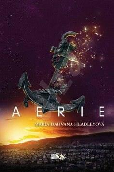 Aerie - Maria Dahvana Headleyová