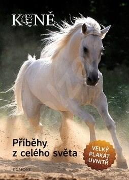 Koně Příběhy z celého světa: Velký plakát uvnitř -