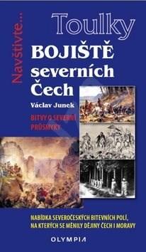Bojiště severních Čech: Bitvy o severní průsmyky - Václav Junek