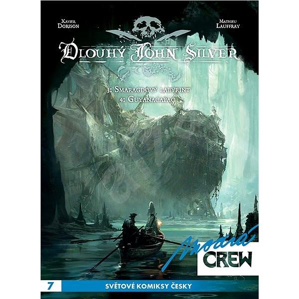 Modrá Crew 7 Dlouhý John Silver 3+4: Smaragdový labyrint, Guyanacapac - Mathieu Lauffray; Xavier Dorison