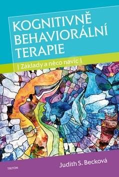 Kognitivně behaviorální terapie: Základy a něco navíc - Judith S. Becková