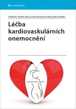 Léčba kardiovaskulárních onemocnění - Jiří Vítovec; Jindřich Špinar; Lenka Špinarová; Ondřej Ludka